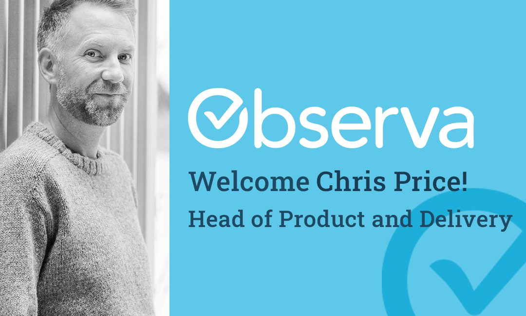 Observa Added Operations Leadership with Chris Price joining as Head of Product & Delivery